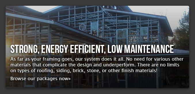 Strong, Energy Efficient, Low maintenance